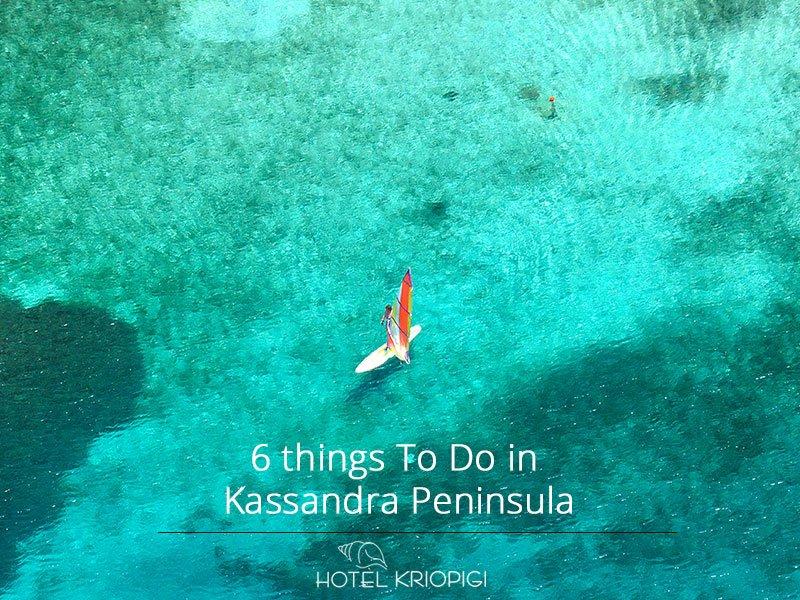 6 things to do in Kassandra Peninsula