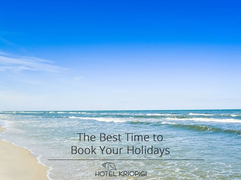 The Best Time to Book Your Holidays