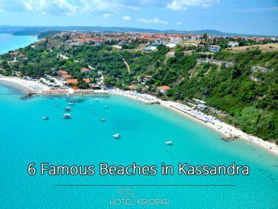 6 Famous Beaches in Kassandra, Halkidiki