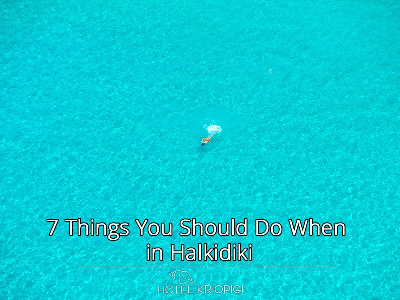 7 Things You Should Do When in Halkidiki