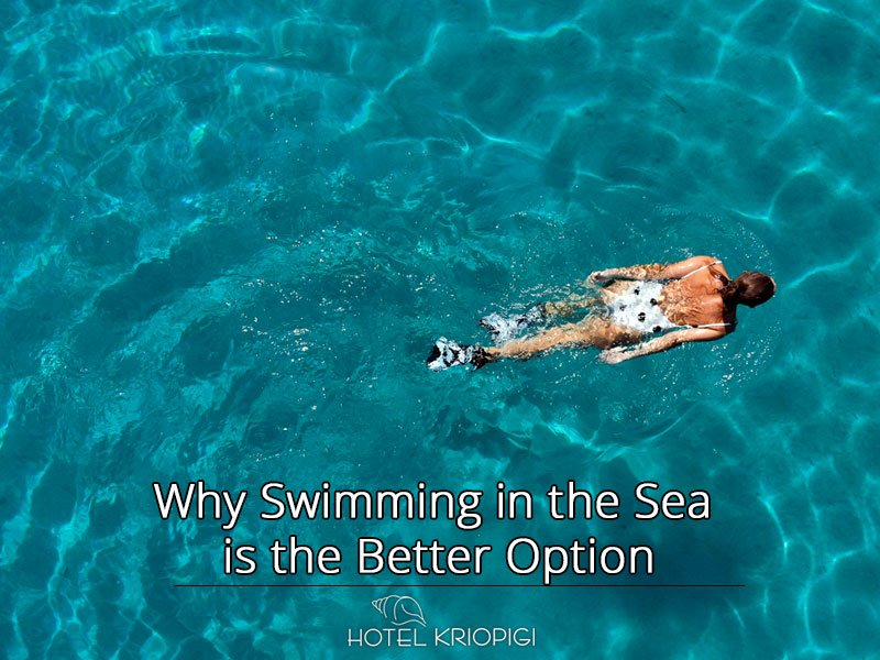 Why Swimming in the Sea is the Better Option